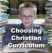 Choosing Christian Curriculum